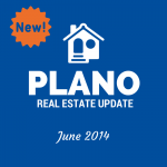 Plano Real Estate Update June 2014
